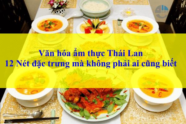 Văn hóa ẩm thực Thái Lan : Độc đáo , phong phú và đa dạng